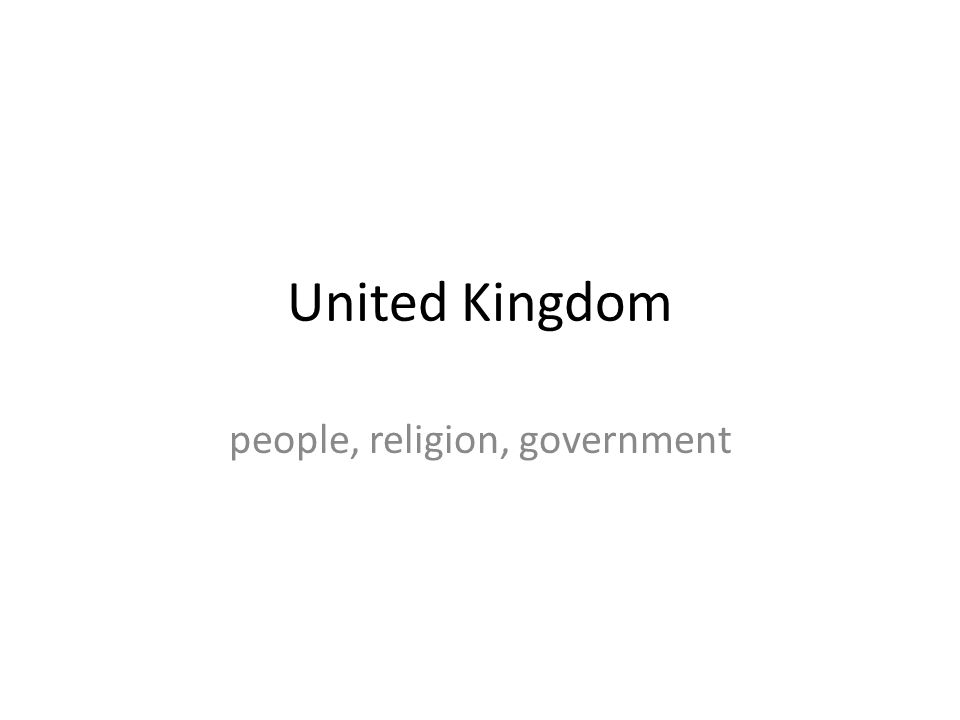 United Kingdom people, religion, government