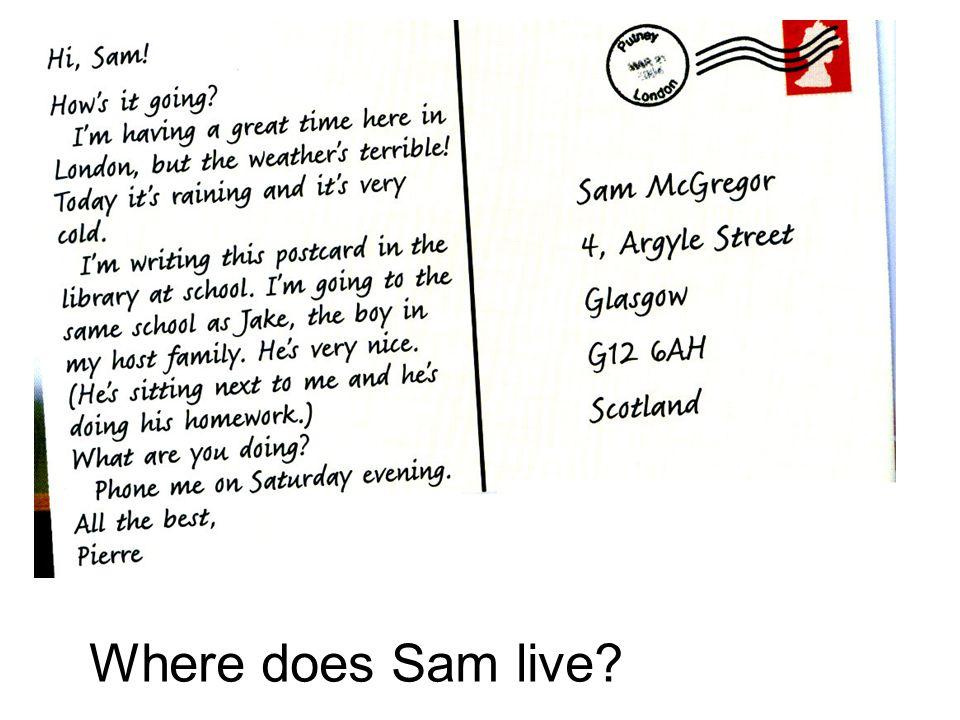 Where does Sam live?