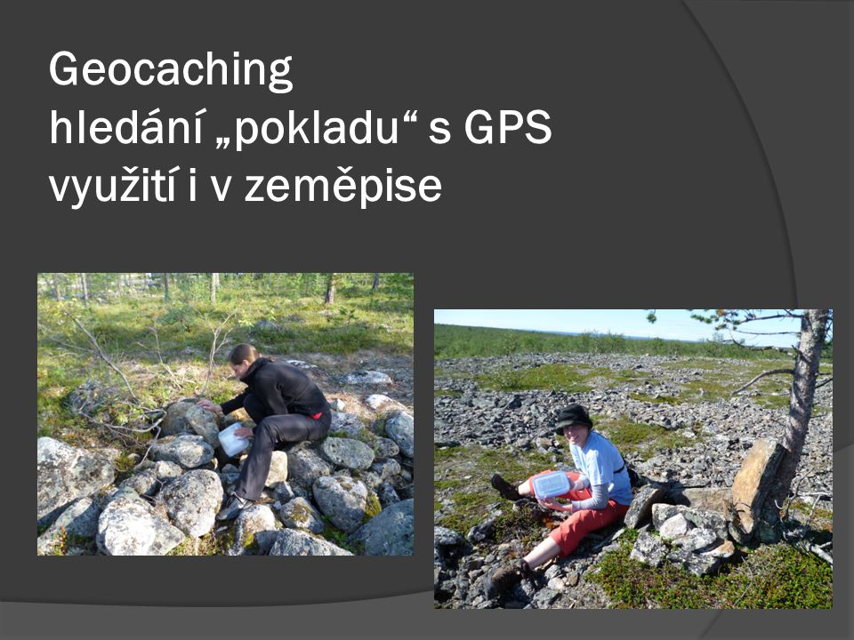 """Geocaching hledání """"pokladu"""" s GPS využití i v zeměpise"""
