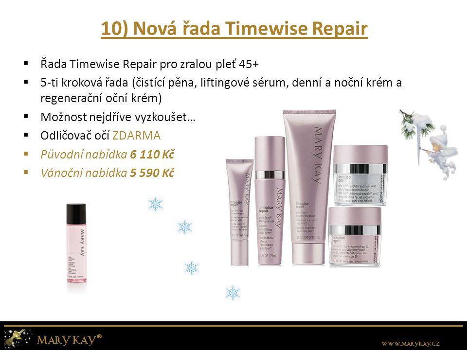 10) Nová řada Timewise Repair  Řada Timewise Repair pro zralou pleť 45+  5-ti kroková řada (čistící pěna, liftingové sérum, denní a noční krém a reg