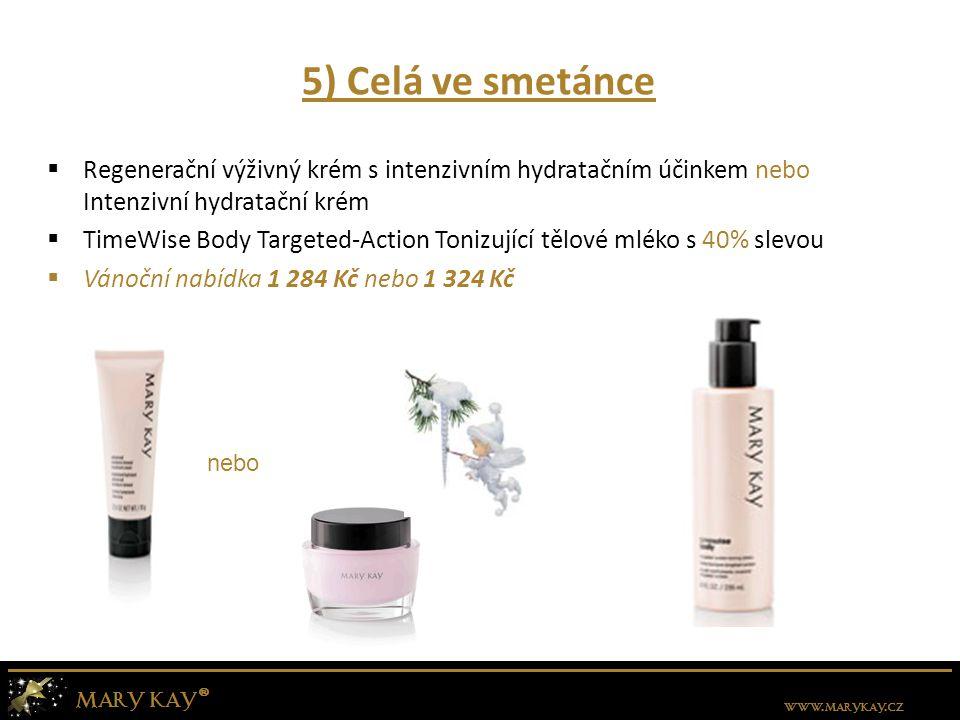 5) Celá ve smetánce  Regenerační výživný krém s intenzivním hydratačním účinkem nebo Intenzivní hydratační krém  TimeWise Body Targeted-Action Toniz