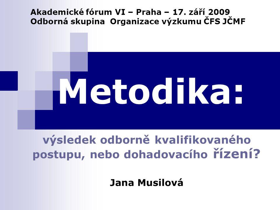 Metodika: výsledek odborně kvalifikovaného postupu, nebo dohadovacího řízení.