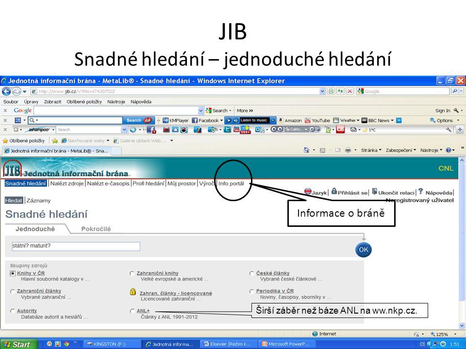 JIB Snadné hledání – jednoduché hledání Informace o bráně Širší záběr než báze ANL na ww.nkp.cz.
