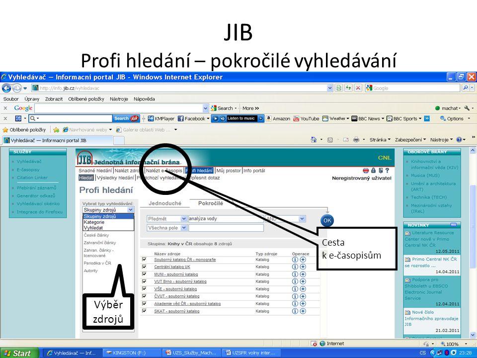 JIB Profi hledání – pokročilé vyhledávání Výběr zdrojů Cesta k e-časopisům