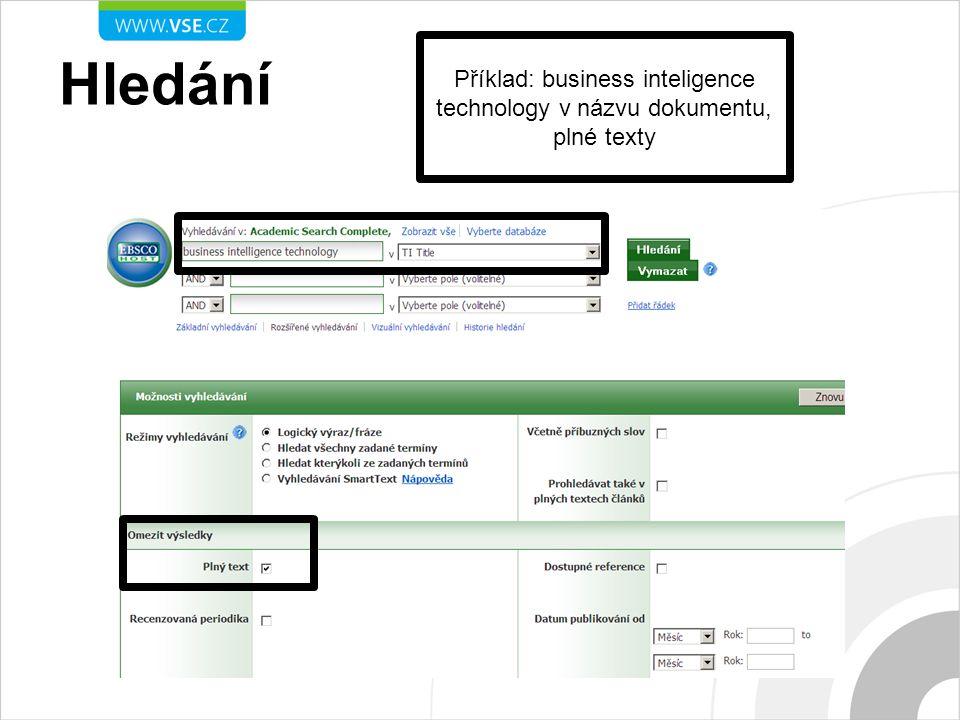 Hledání Příklad: business inteligence technology v názvu dokumentu, plné texty