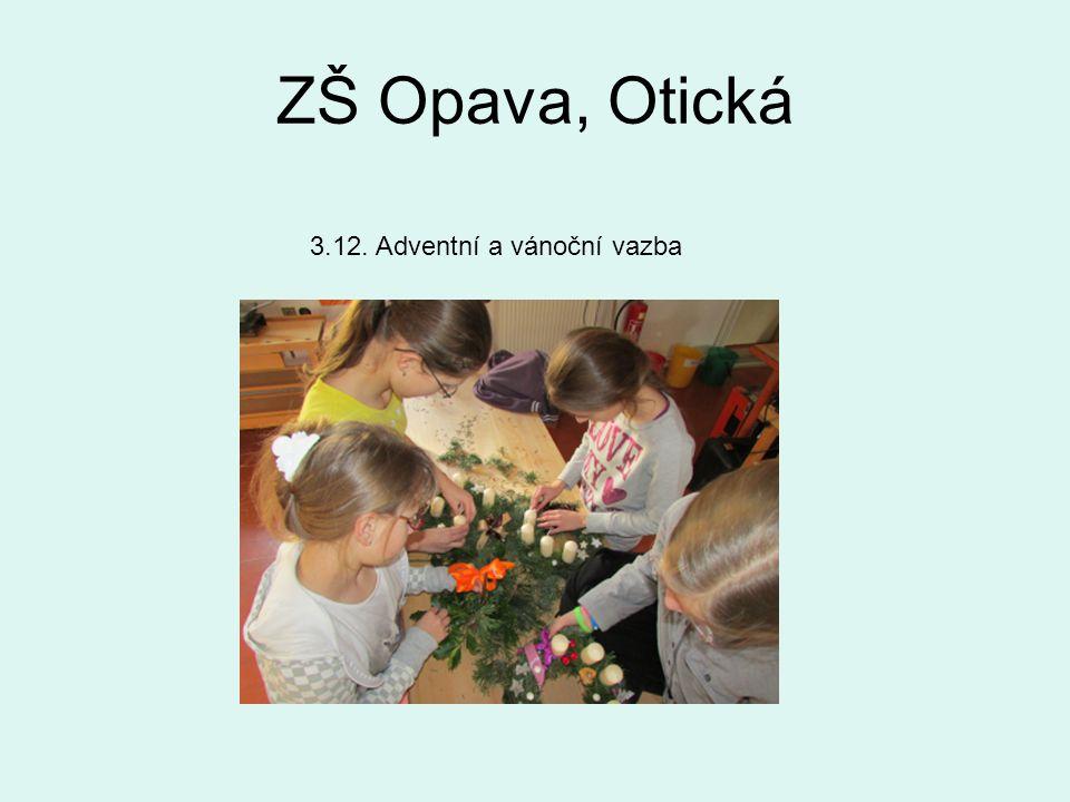 ZŠ Opava, Otická 3.12. Adventní a vánoční vazba