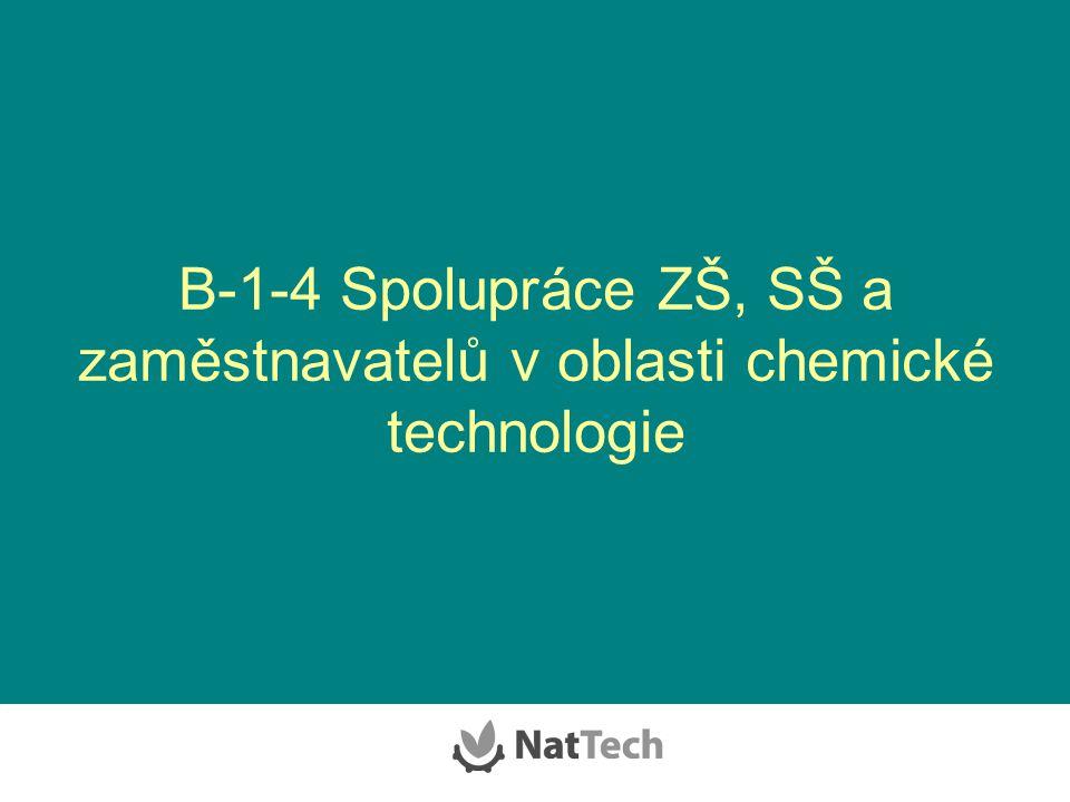 B-1-4 Spolupráce ZŠ, SŠ a zaměstnavatelů v oblasti chemické technologie