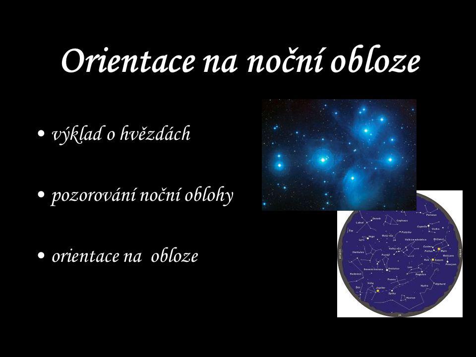 Orientace na noční obloze výklad o hvězdách pozorování noční oblohy orientace na obloze