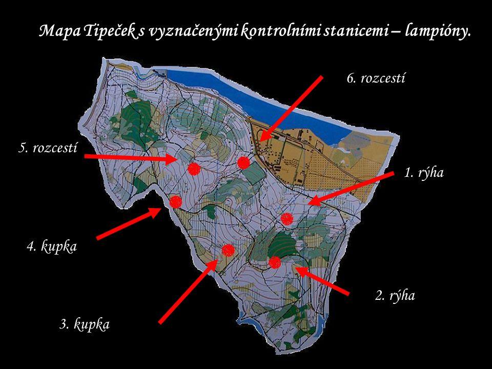 Mapa Tipeček s vyznačenými kontrolními stanicemi – lampióny. 6. rozcestí 1. rýha 2. rýha 5. rozcestí 4. kupka 3. kupka
