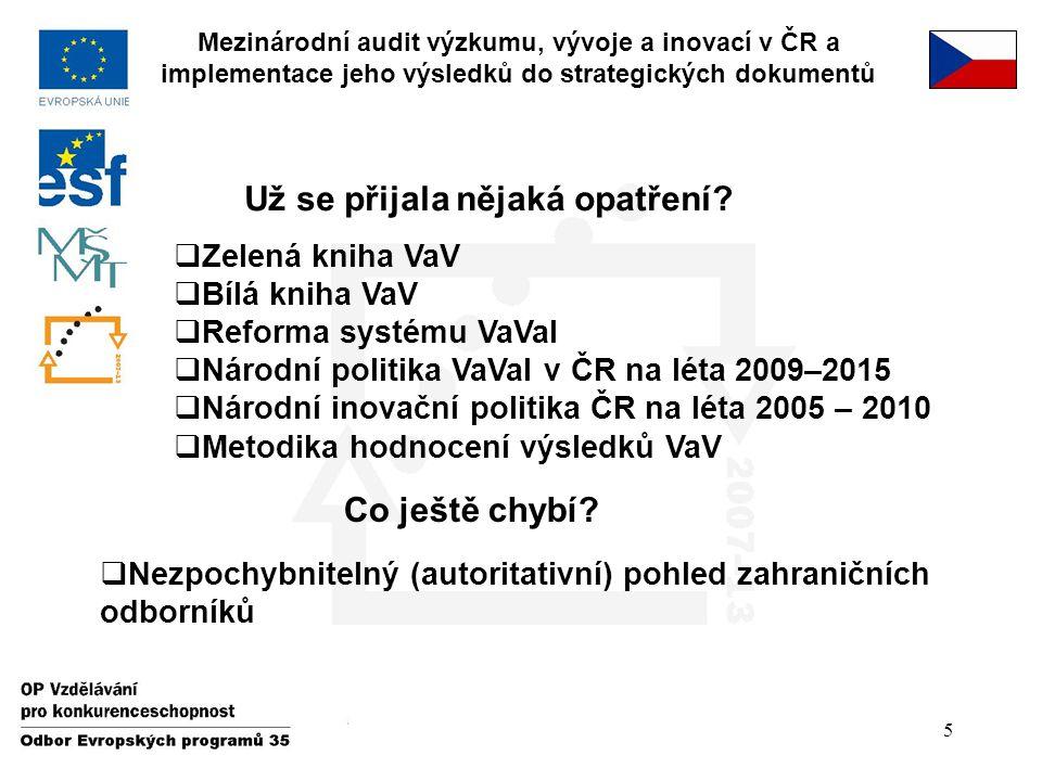 5 Mezinárodní audit výzkumu, vývoje a inovací v ČR a implementace jeho výsledků do strategických dokumentů Už se přijala nějaká opatření?  Zelená kni