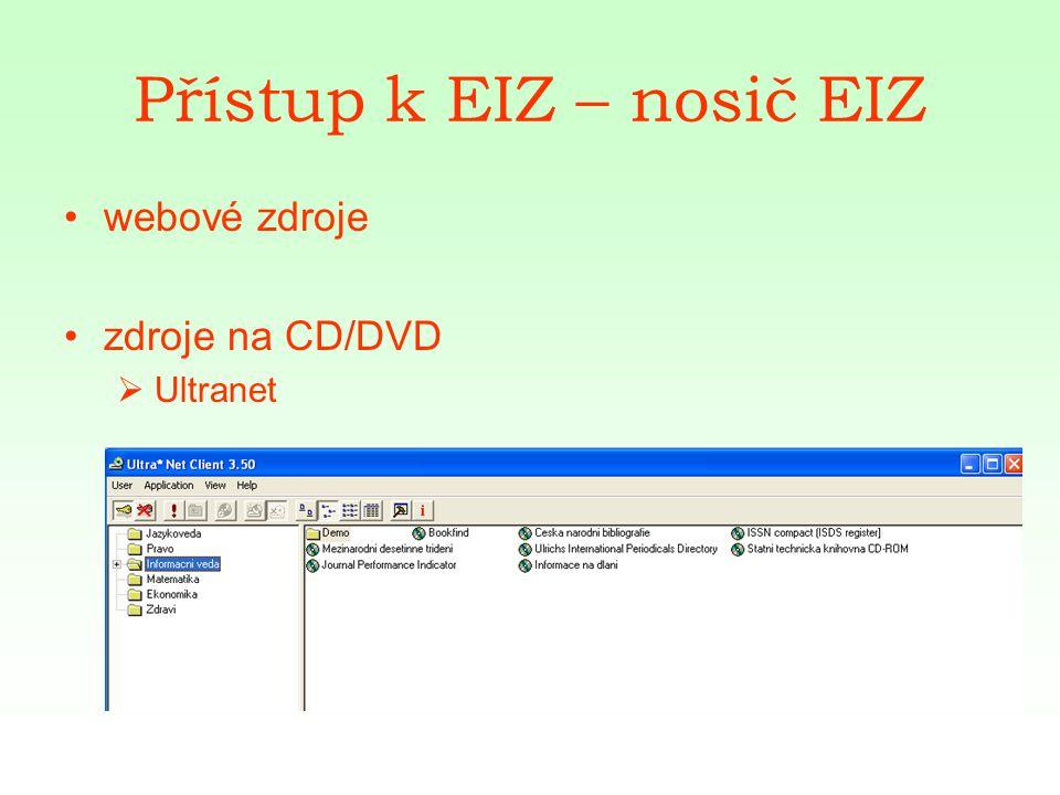 Přístup k EIZ – nosič EIZ webové zdroje zdroje na CD/DVD  Ultranet