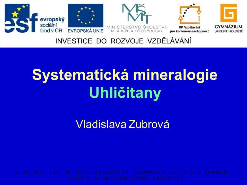 Systematická mineralogie Uhličitany Vladislava Zubrová