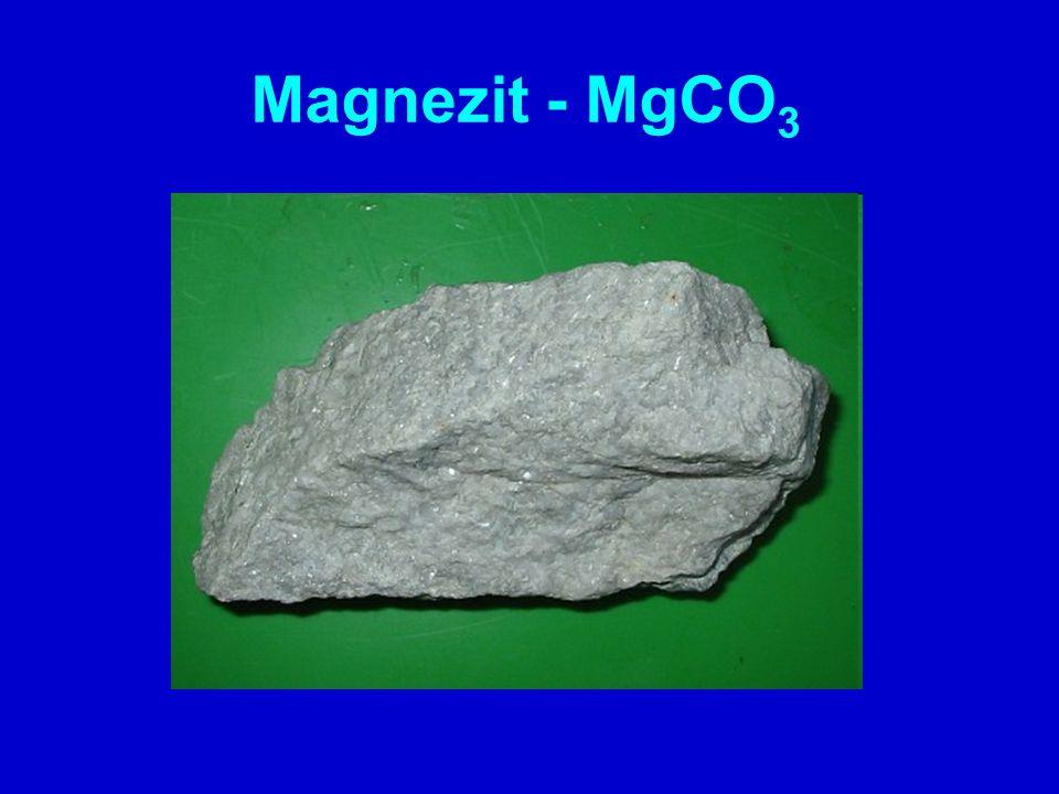 Magnezit - MgCO 3