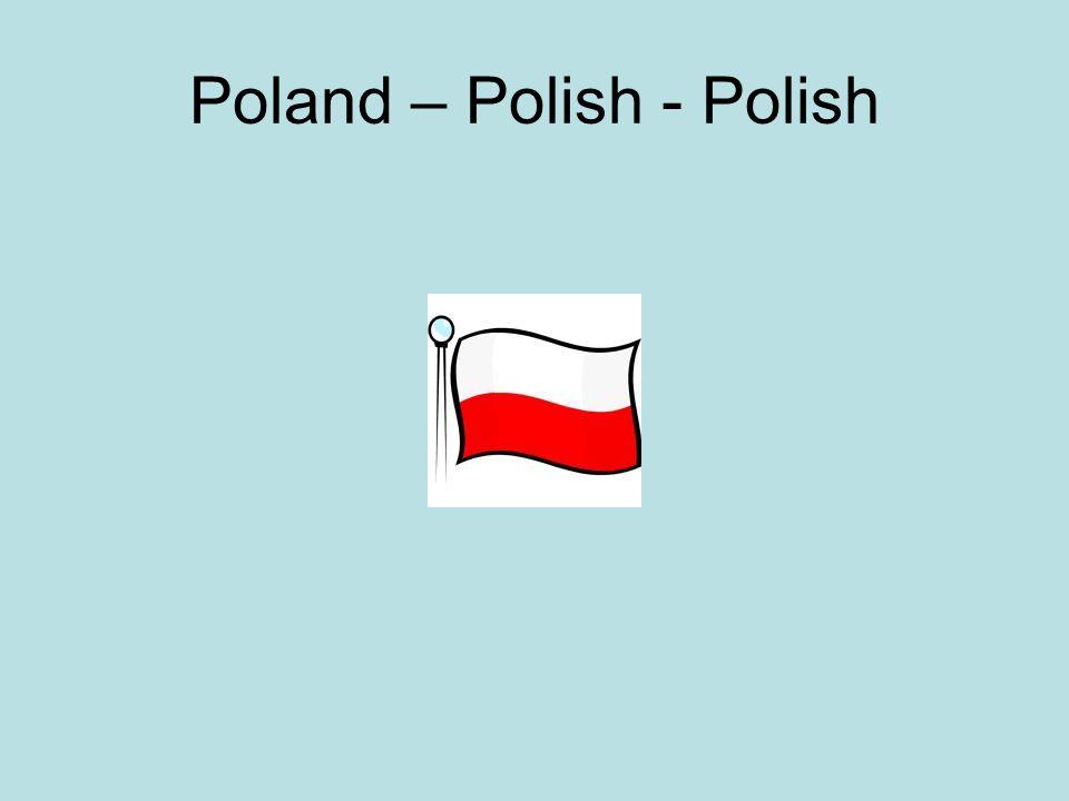 Poland – Polish - Polish