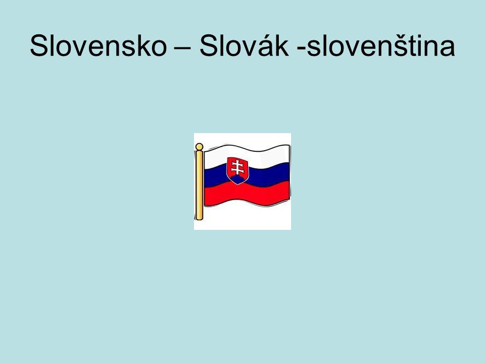 Slovensko – Slovák -slovenština
