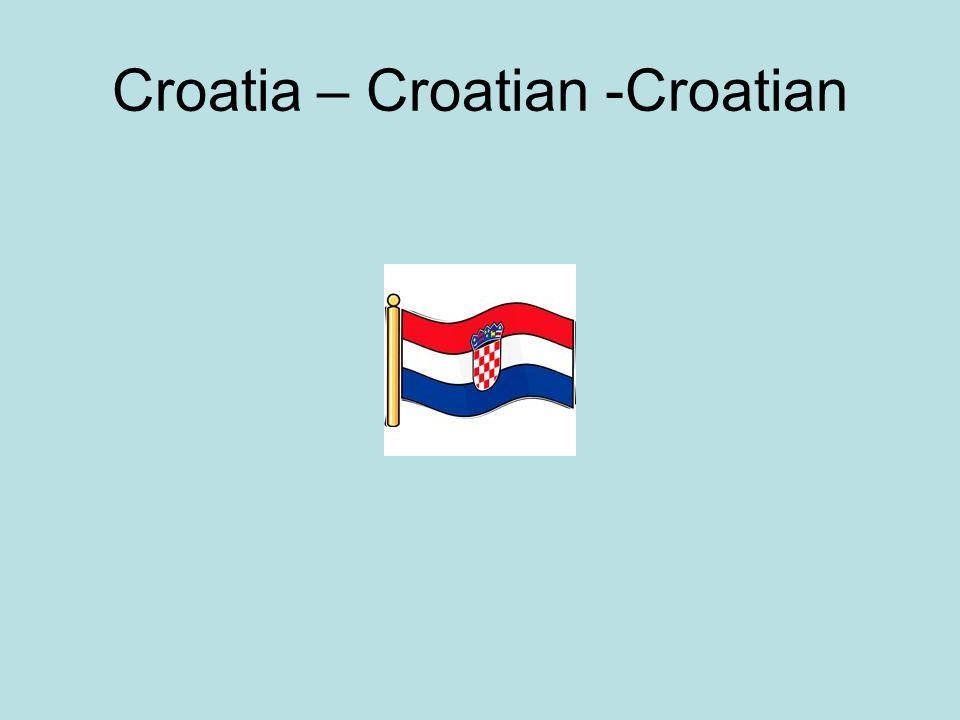 Croatia – Croatian -Croatian