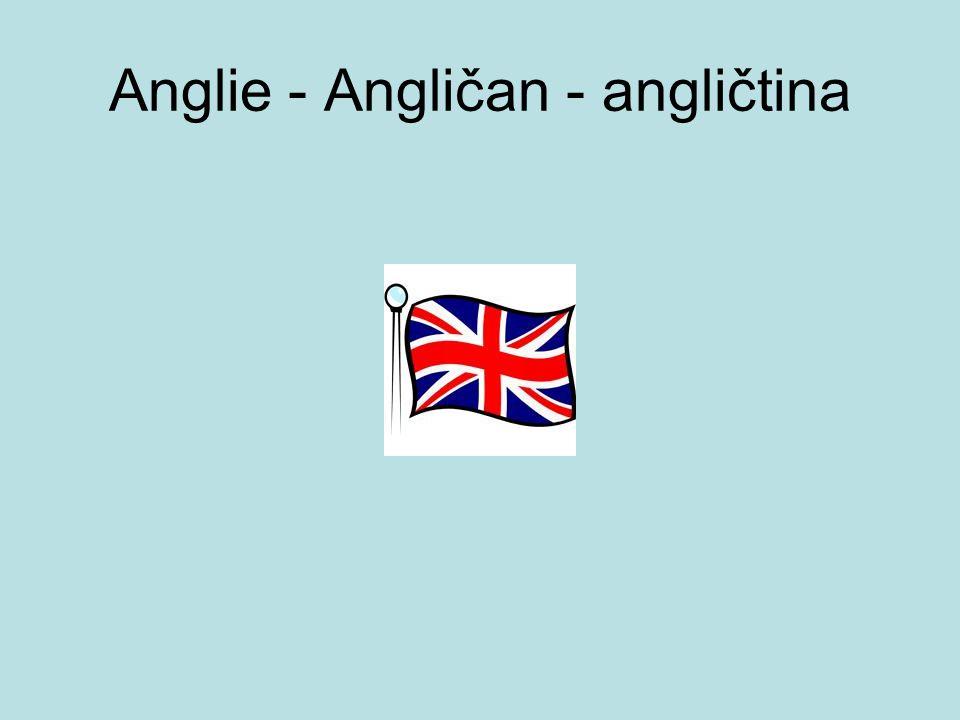 Anglie - Angličan - angličtina