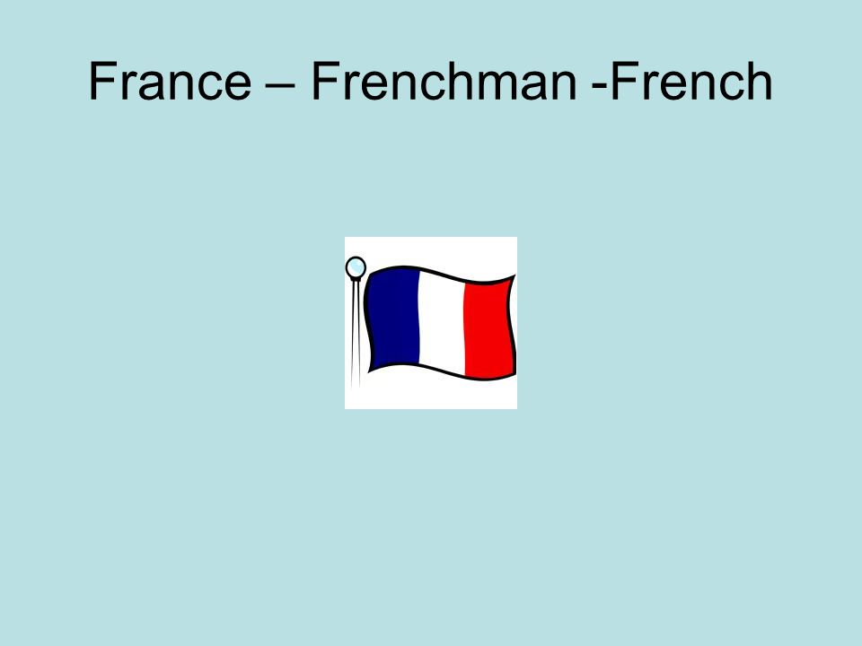 France – Frenchman -French
