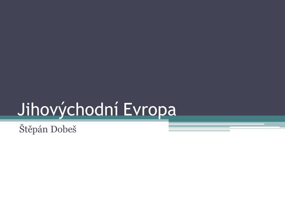 Obsah Státy, které do jihovýchodní Evropy počítáme Přírodní podmínky Vývoj po druhé světové válce Struktura obyvatelstva