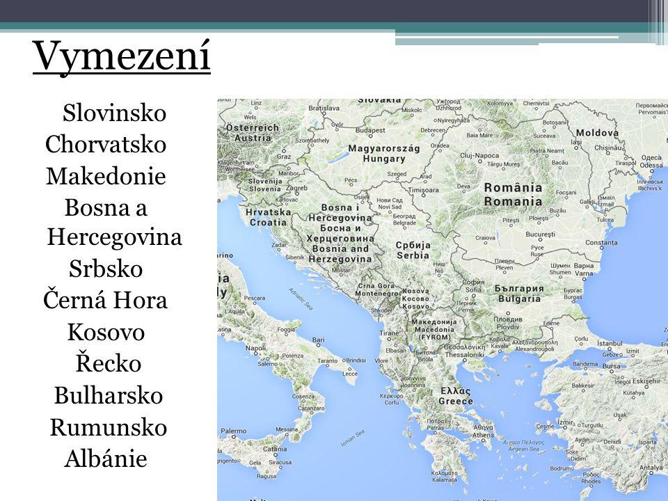Slovinsko Chorvatsko Makedonie Bosna a Hercegovina Srbsko Černá Hora Kosovo Řecko Bulharsko Rumunsko Albánie Vymezení