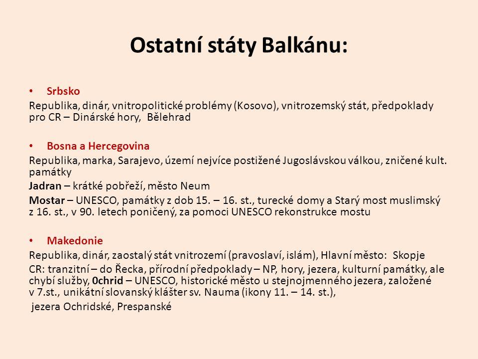 Ostatní státy Balkánu: Srbsko Republika, dinár, vnitropolitické problémy (Kosovo), vnitrozemský stát, předpoklady pro CR – Dinárské hory, Bělehrad Bos