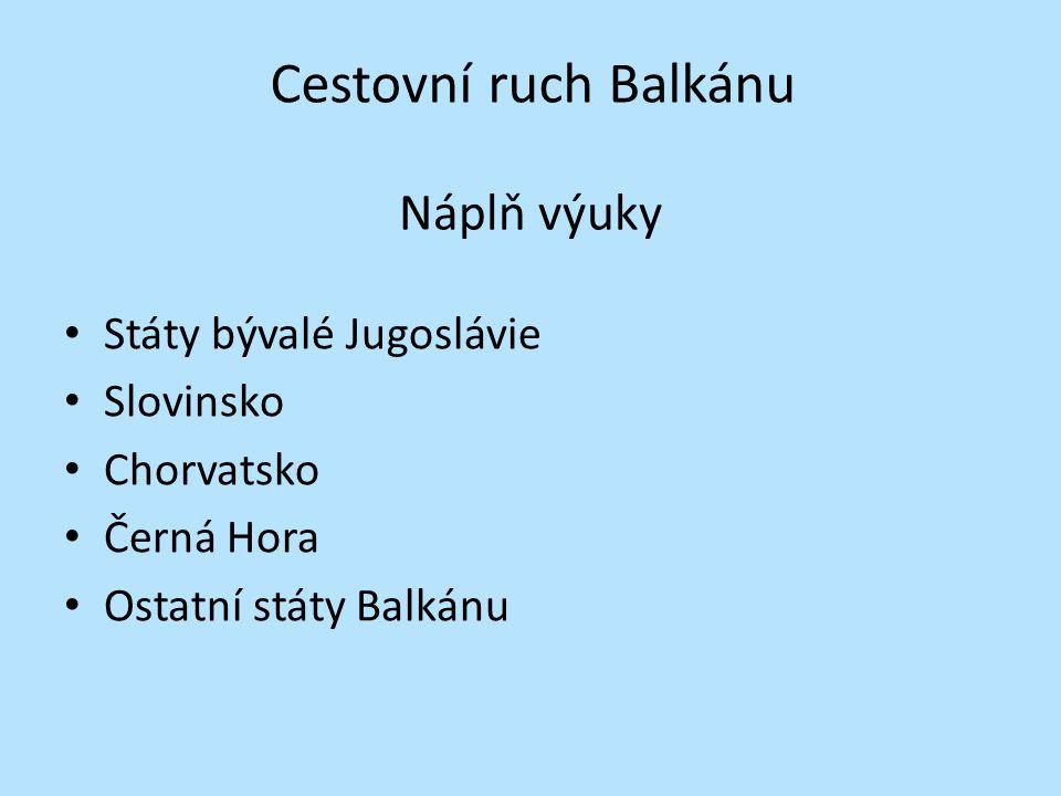 Náplň výuky Státy bývalé Jugoslávie Slovinsko Chorvatsko Černá Hora Ostatní státy Balkánu Cestovní ruch Balkánu