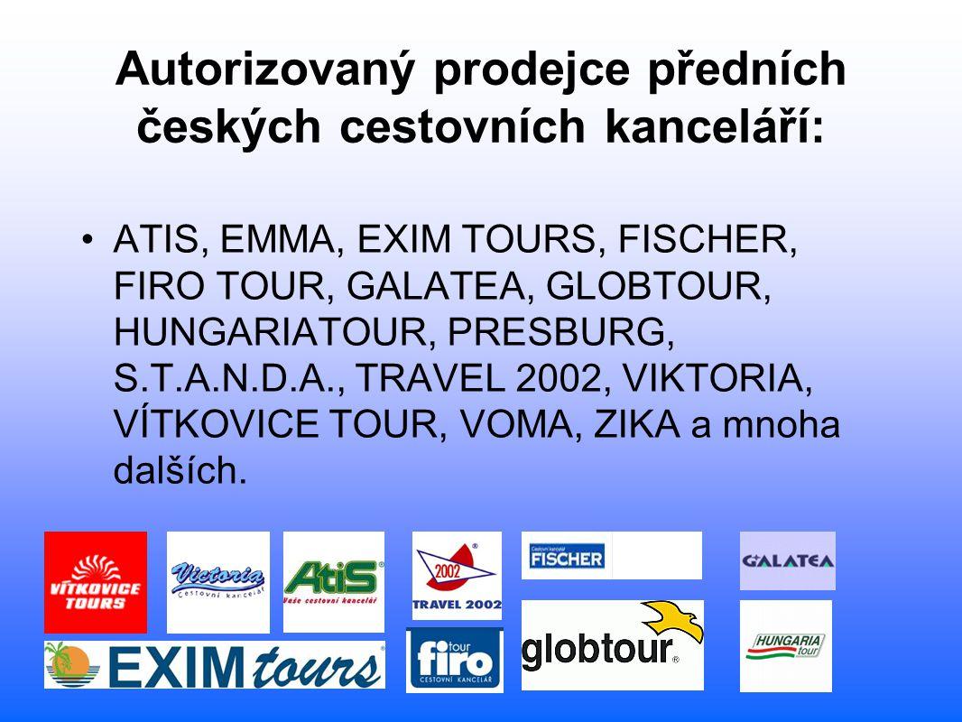 Autorizovaný prodejce předních českých cestovních kanceláří: ATIS, EMMA, EXIM TOURS, FISCHER, FIRO TOUR, GALATEA, GLOBTOUR, HUNGARIATOUR, PRESBURG, S.