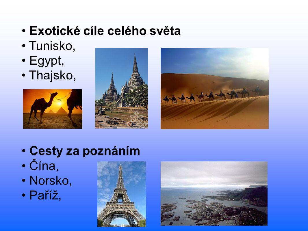 Cesty za poznáním Čína, Norsko, Paříž, Exotické cíle celého světa Tunisko, Egypt, Thajsko,
