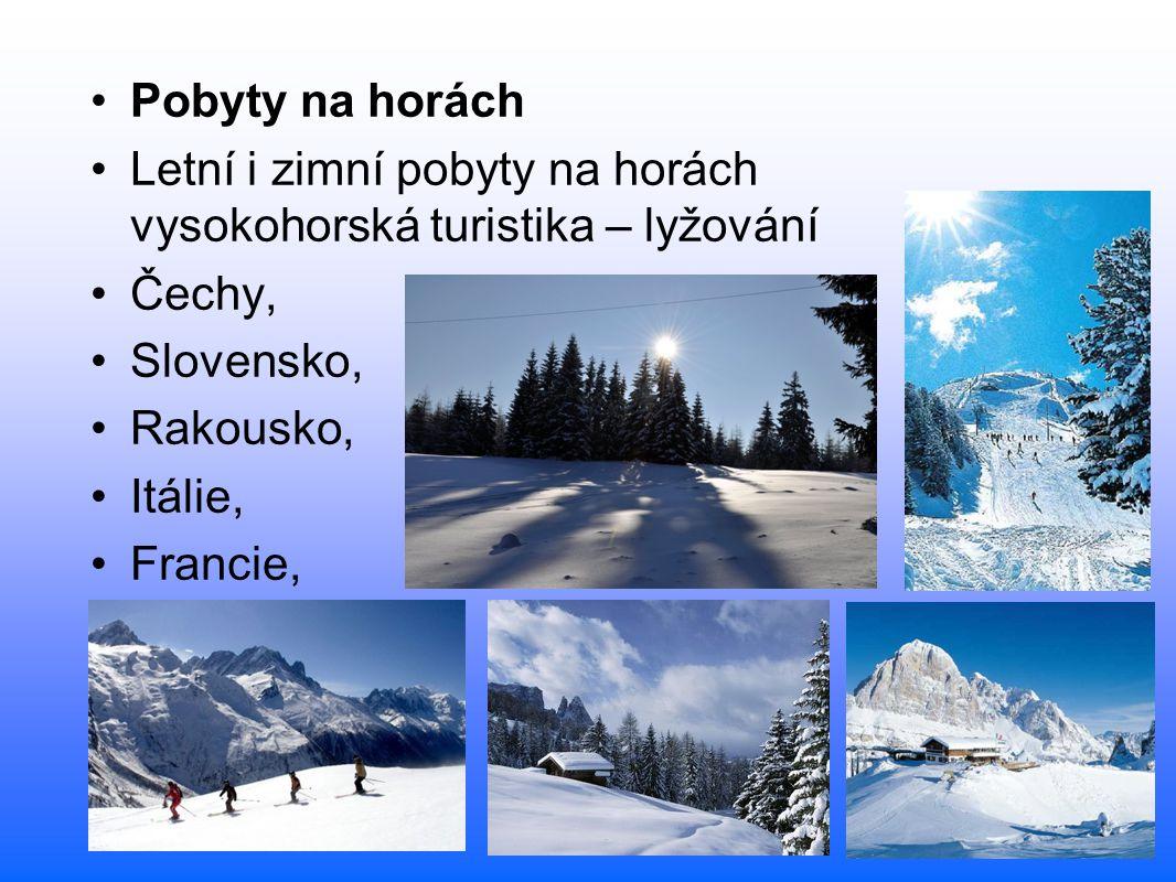 Pobyty na horách Letní i zimní pobyty na horách vysokohorská turistika – lyžování Čechy, Slovensko, Rakousko, Itálie, Francie,