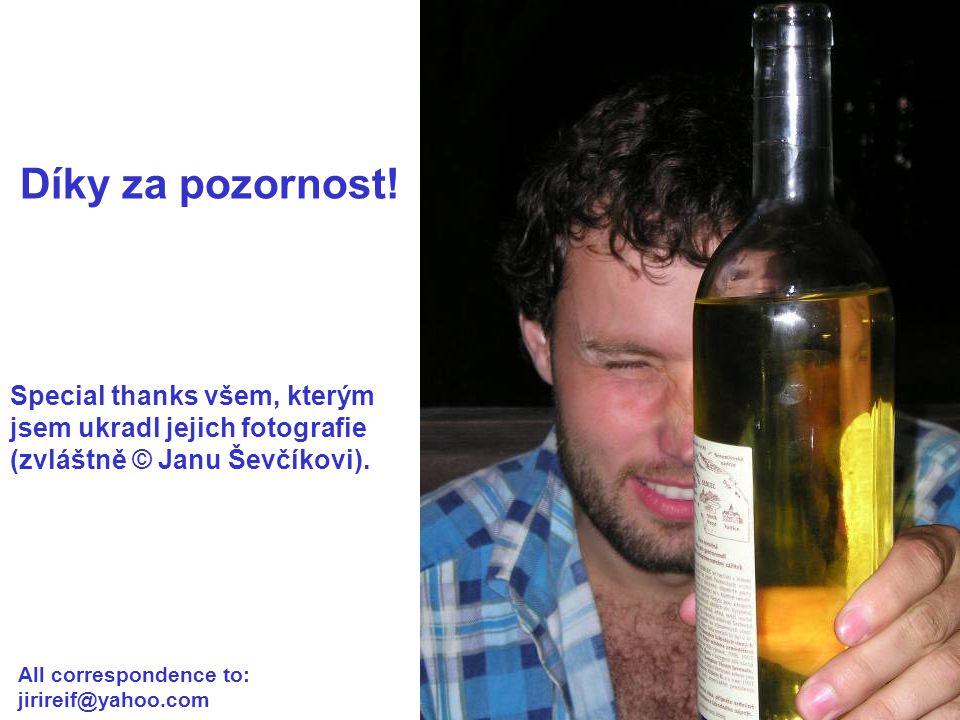 Díky za pozornost! Special thanks všem, kterým jsem ukradl jejich fotografie (zvláštně © Janu Ševčíkovi). All correspondence to: jirireif@yahoo.com