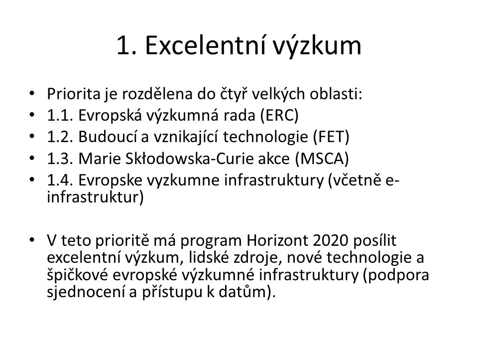 1. Excelentní výzkum Priorita je rozdělena do čtyř velkých oblasti: 1.1.