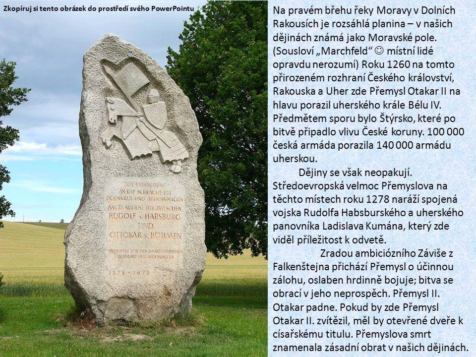 """Na pravém břehu řeky Moravy v Dolních Rakousích je rozsáhlá planina – v našich dějinách známá jako Moravské pole. (Sousloví """"Marchfeld"""" místní lidé op"""