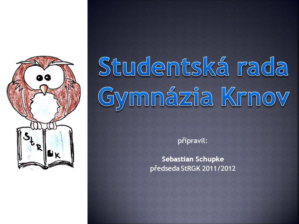 připravil: Sebastian Schupke předseda StRGK 2011/2012