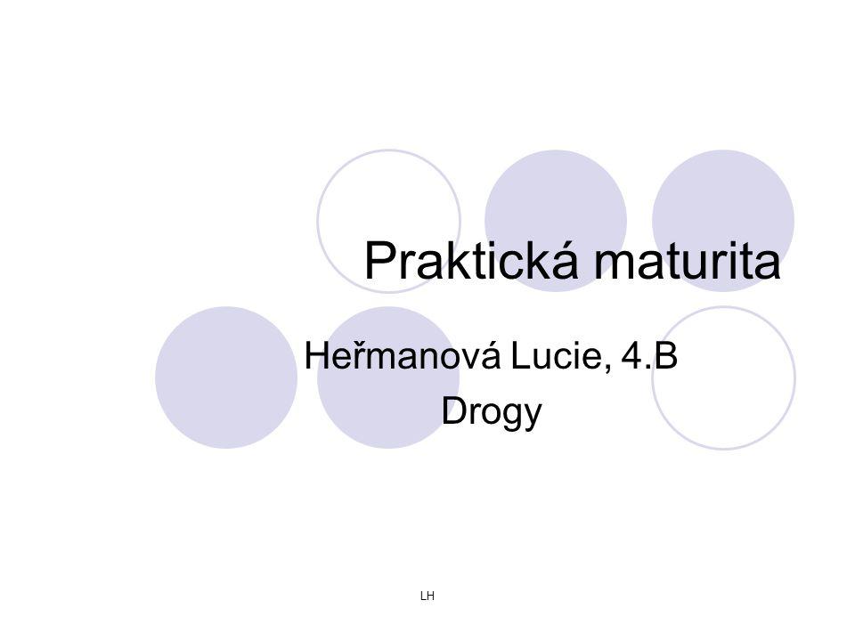 LH Praktická maturita Heřmanová Lucie, 4.B Drogy