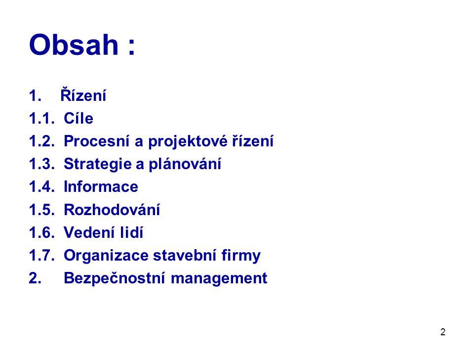 43 2.Bezpečnostní management Existuje pět základních cest, jež je možné použít : Technickým řešením Organizací práce Výchovou Dozorem Normami