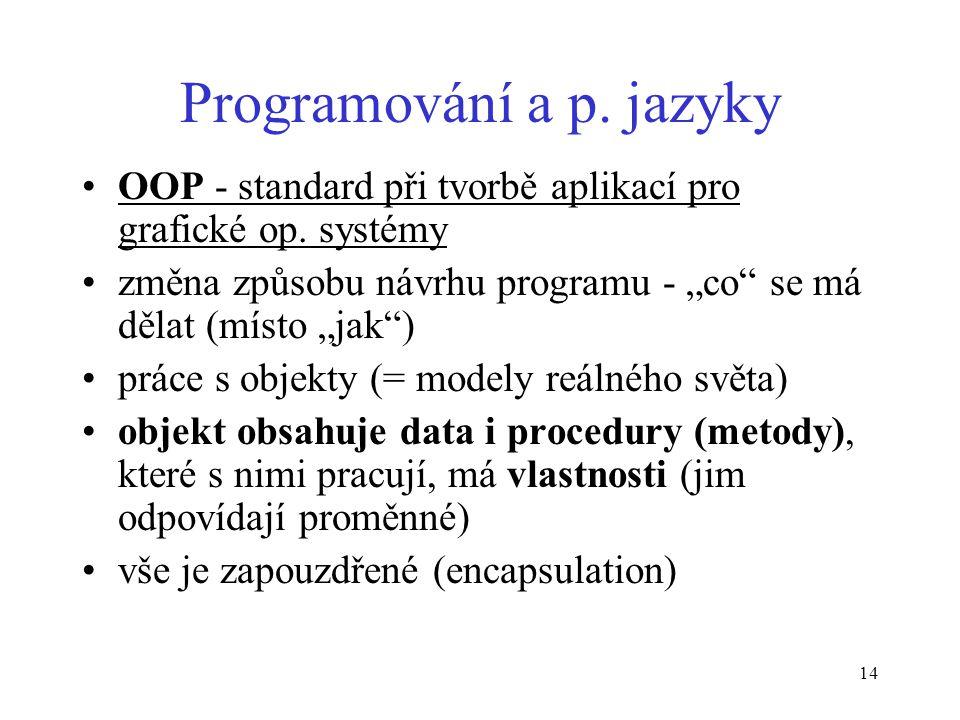 14 Programování a p. jazyky OOP - standard při tvorbě aplikací pro grafické op.