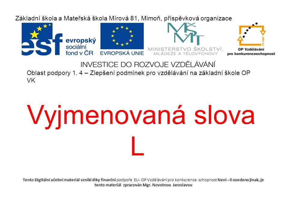 Základní škola a Mateřská škola Mírová 81, Mimoň, příspěvková organizace Oblast podpory 1.