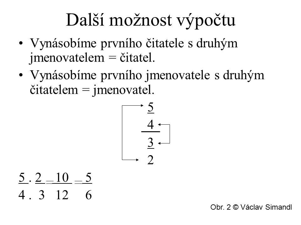 Nezapomeňte!!! Pokaždé výsledek převeďte na základní tvar a pokud lze, tak na smíšené číslo.