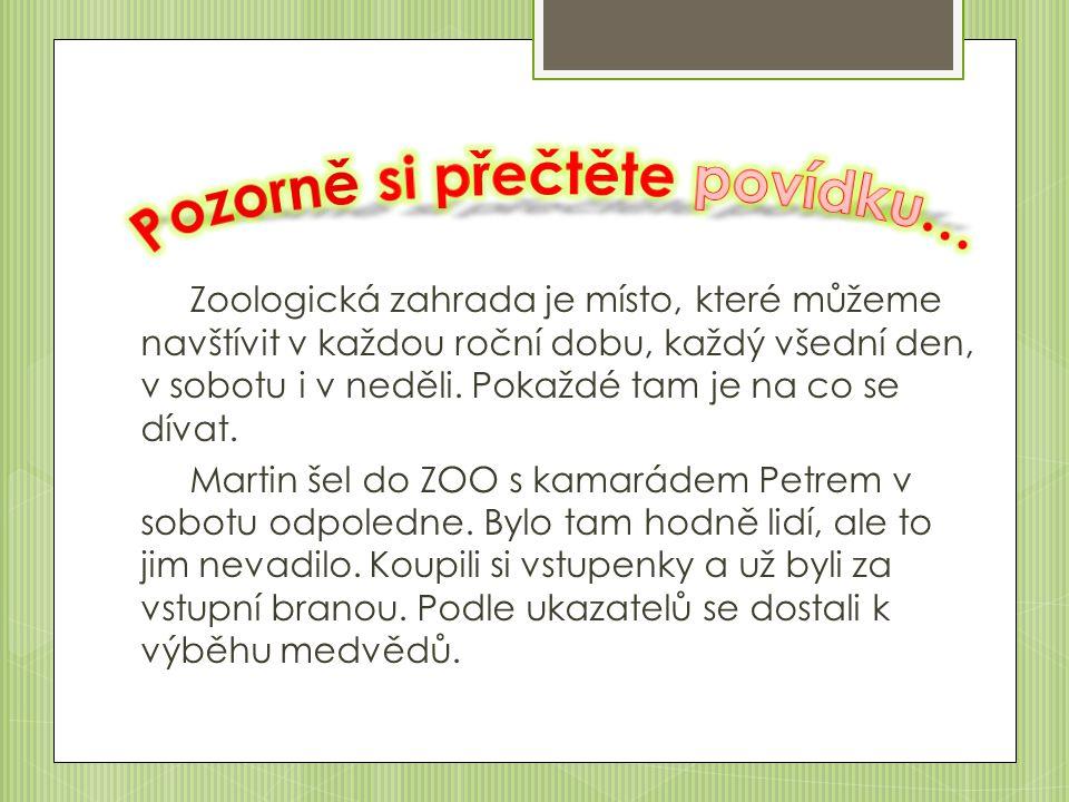 Zoologická zahrada je místo, které můžeme navštívit v každou roční dobu, každý všední den, v sobotu i v neděli.
