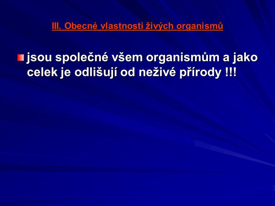 Obecné vlastnosti živých organismů (I.) Ad.1.