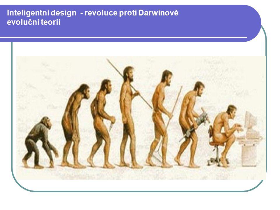 Inteligentní design - revoluce proti Darwinově evoluční teorii