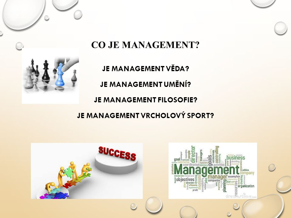 CO JE MANAGEMENT? JE MANAGEMENT VĚDA? JE MANAGEMENT UMĚNÍ? JE MANAGEMENT FILOSOFIE? JE MANAGEMENT VRCHOLOVÝ SPORT?