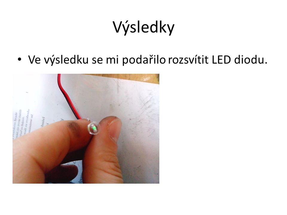 Výsledky Ve výsledku se mi podařilo rozsvítit LED diodu.