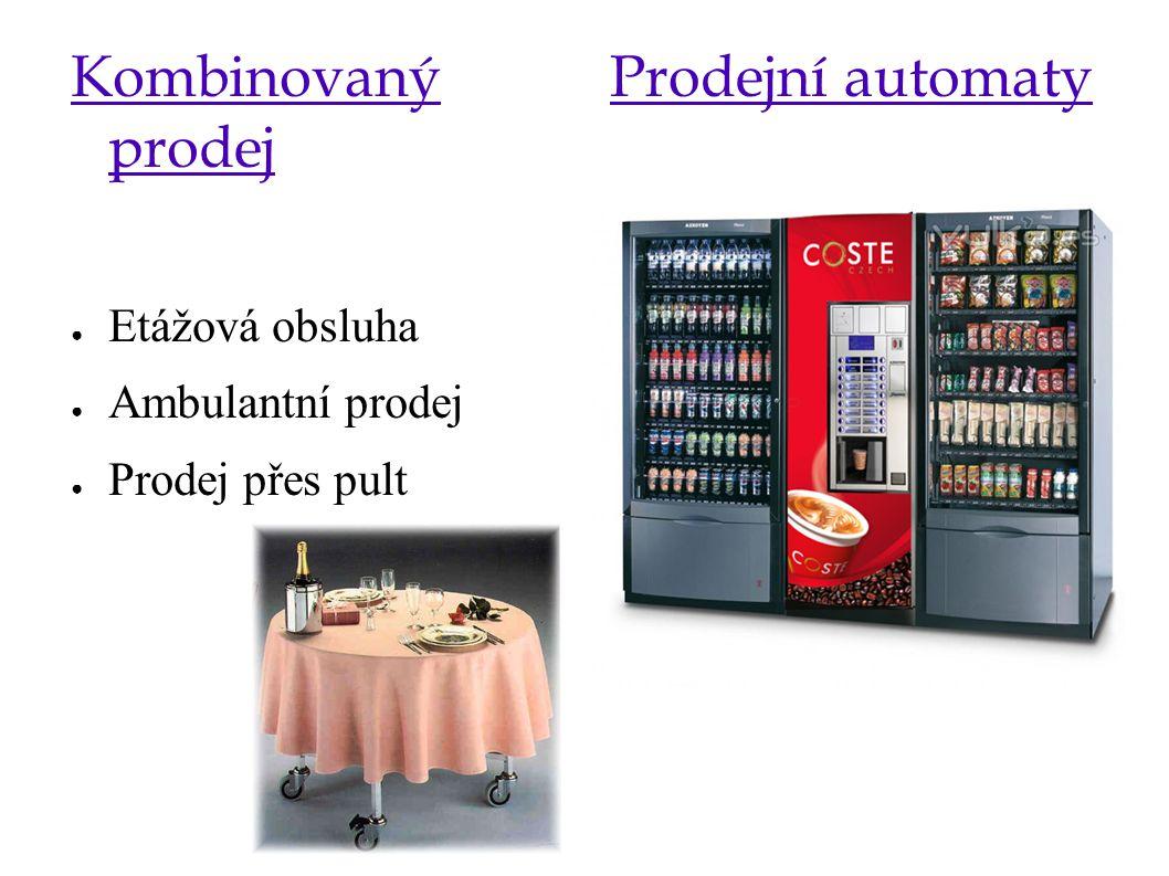 Kombinovaný prodej ● Etážová obsluha ● Ambulantní prodej ● Prodej přes pult Prodejní automaty