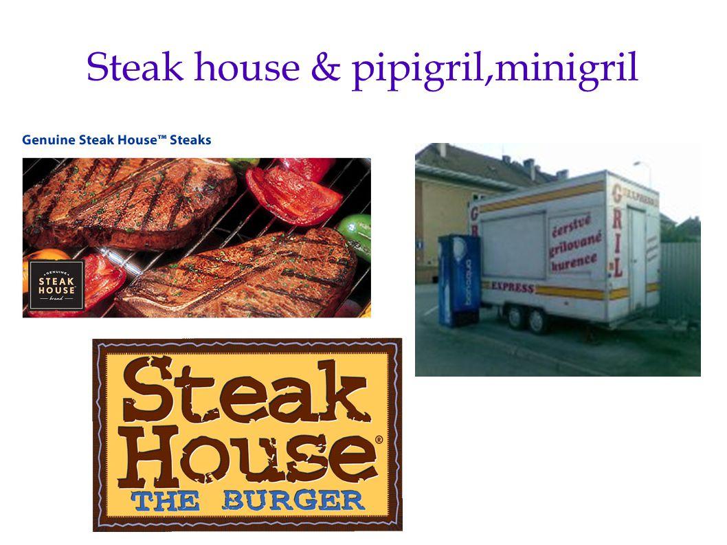 Steak house & pipigril,minigril