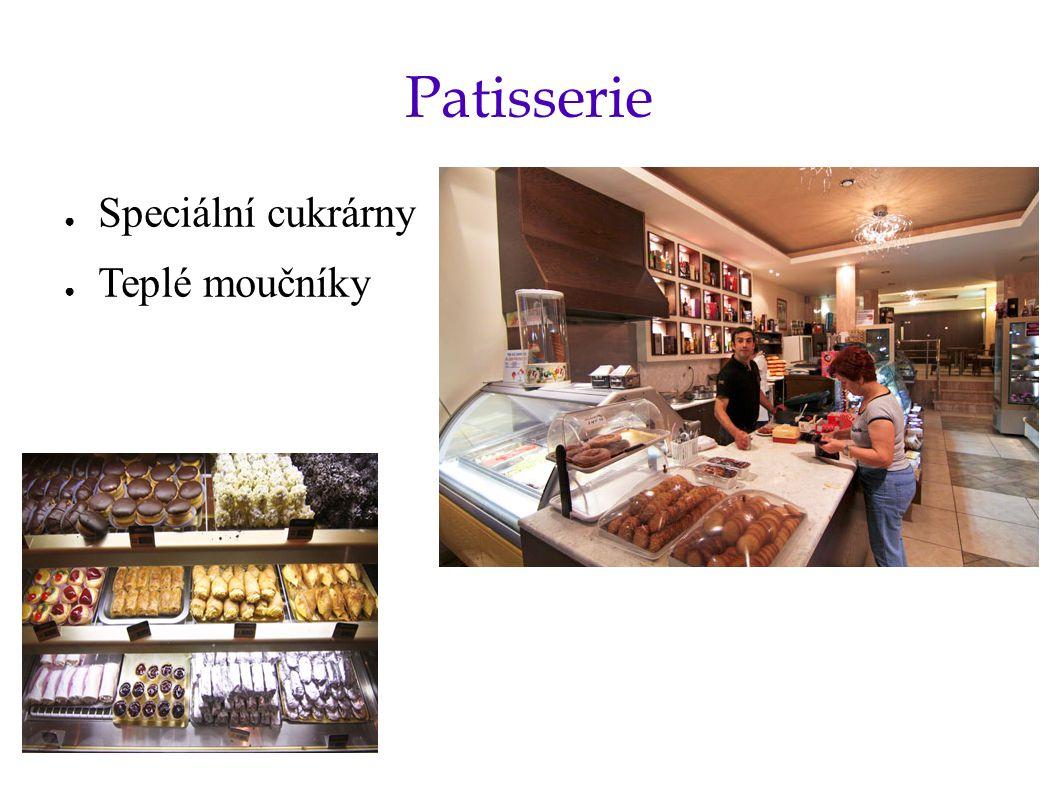 Patisserie ● Speciální cukrárny ● Teplé moučníky