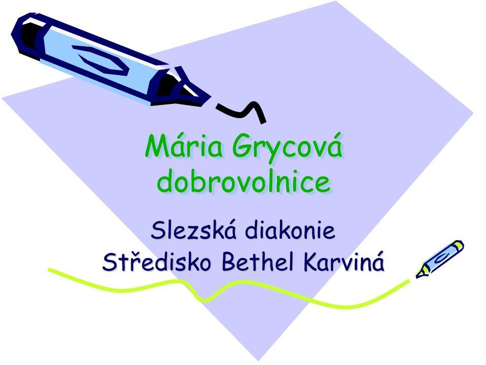 Mária Grycová dobrovolnice Slezská diakonie Středisko Bethel Karviná