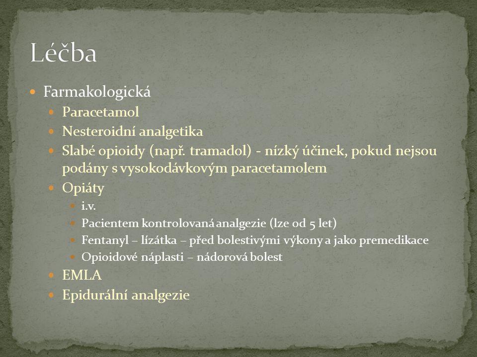 Farmakologická Paracetamol Nesteroidní analgetika Slabé opioidy (např.