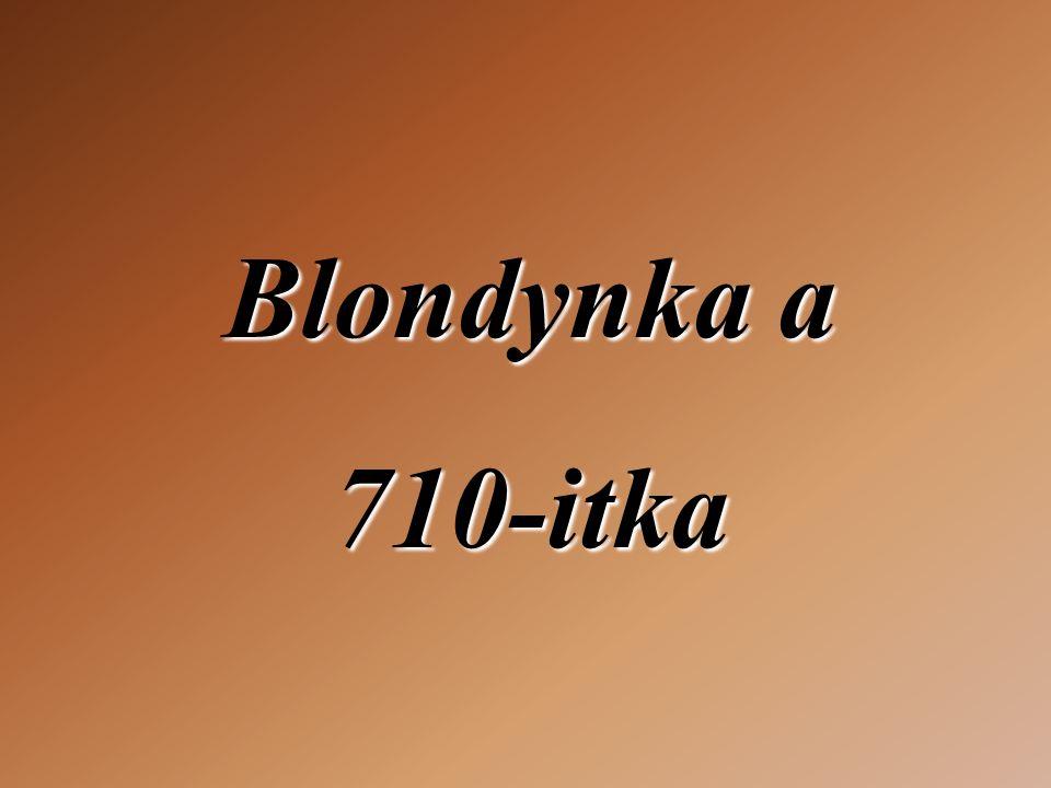 Blondynka vstoupi do dilny na BMW automobily a pta se, zda- li maji 710-itku .