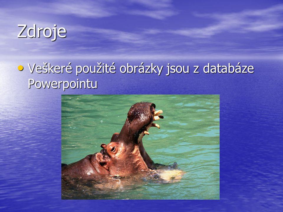 Zdroje Veškeré použité obrázky jsou z databáze Powerpointu Veškeré použité obrázky jsou z databáze Powerpointu
